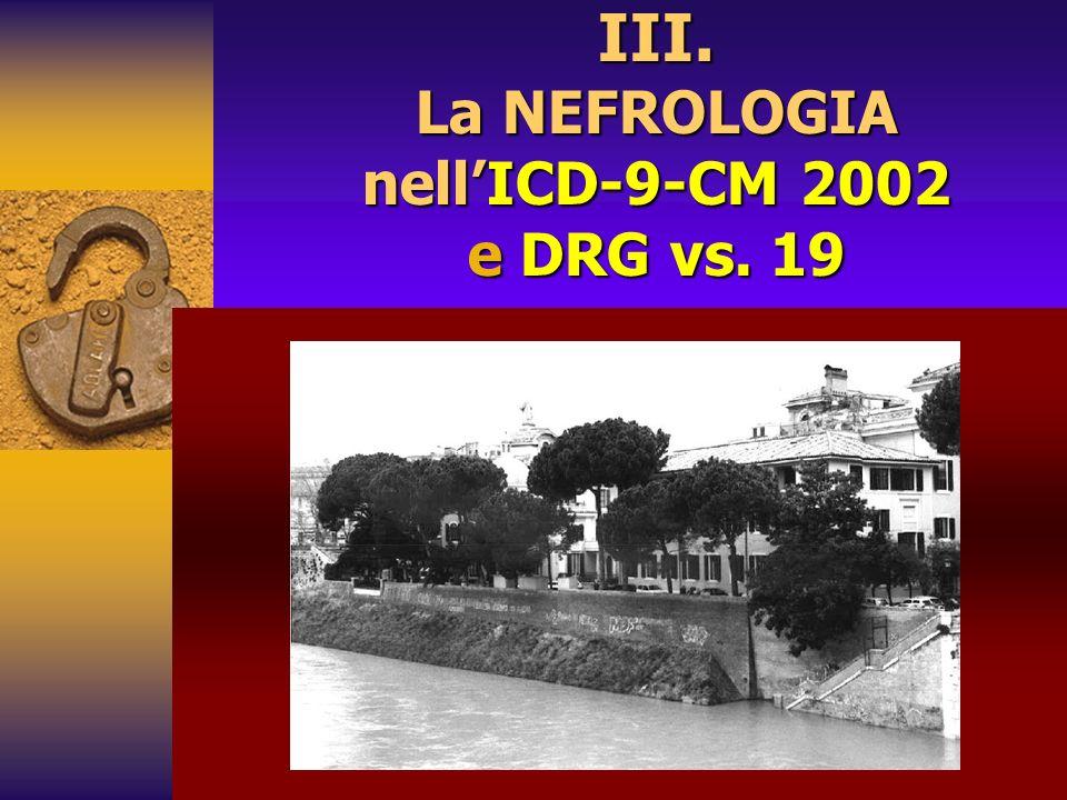 III. La NEFROLOGIA nell'ICD-9-CM 2002 e DRG vs. 19