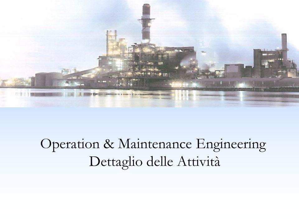 Operation & Maintenance Engineering Dettaglio delle Attività