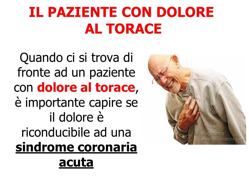 IL PAZIENTE CON DOLORE AL TORACE
