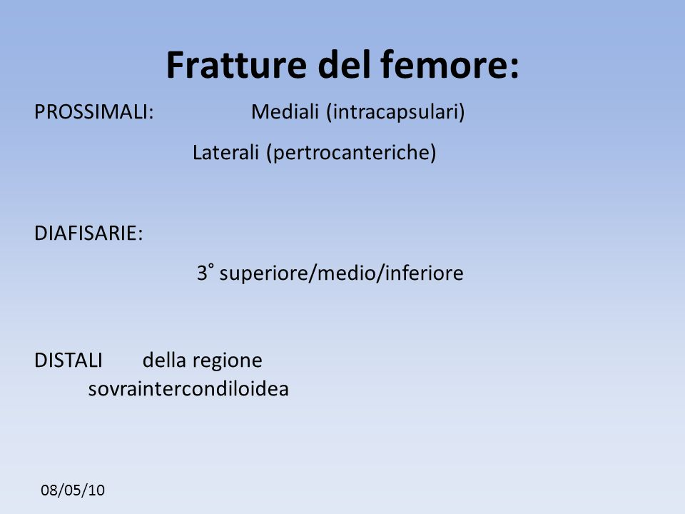 Fratture del femore: PROSSIMALI: Mediali (intracapsulari)