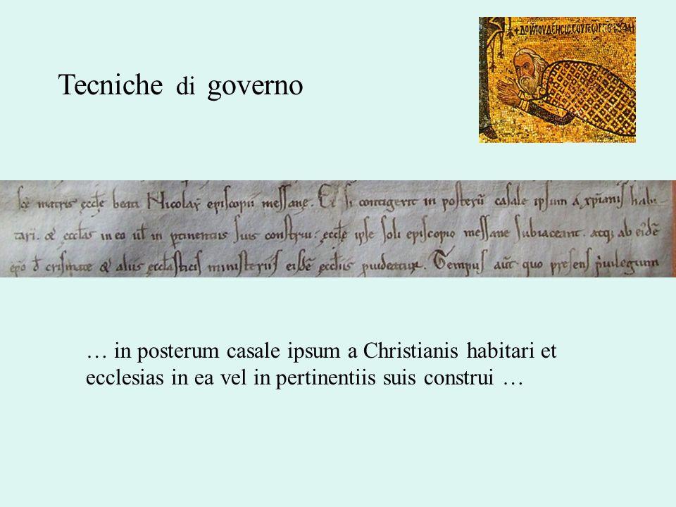 Tecniche di governo… in posterum casale ipsum a Christianis habitari et ecclesias in ea vel in pertinentiis suis construi …