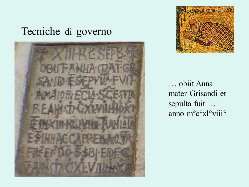 Tecniche di governo … obiit Anna mater Grisandi et sepulta fuit … anno m°c°xl°viii°