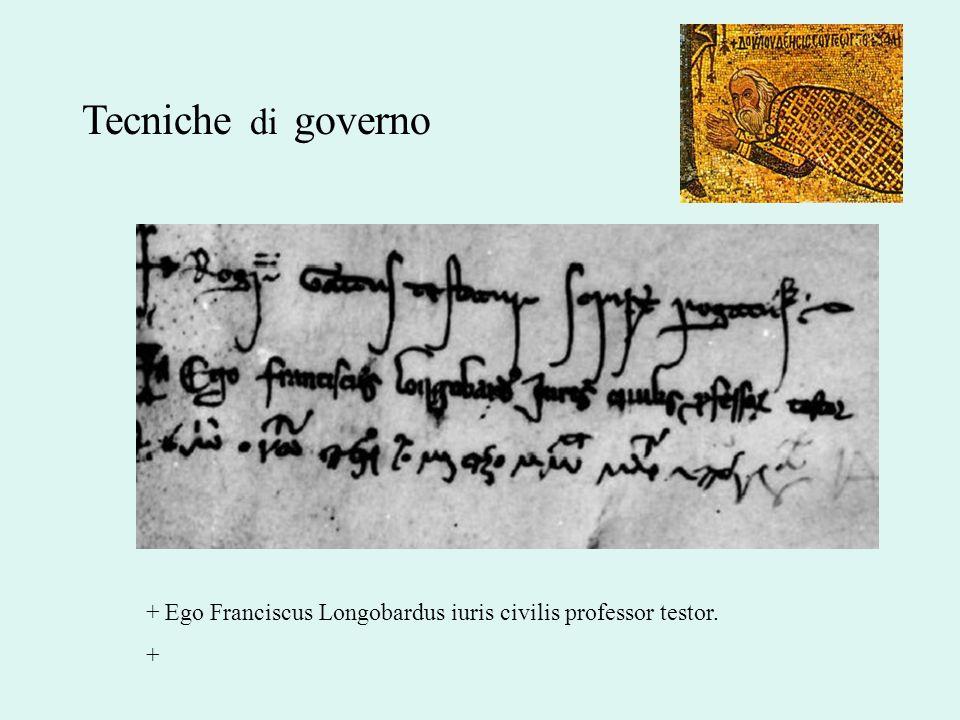 Tecniche di governo + Ego Franciscus Longobardus iuris civilis professor testor. +