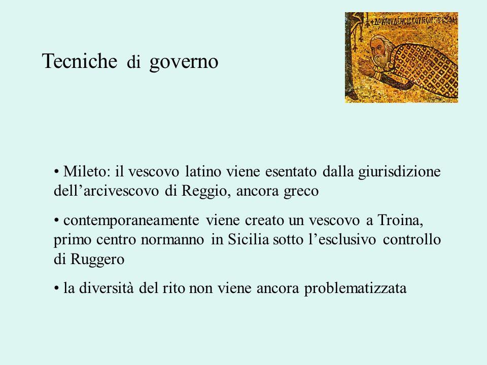 Tecniche di governoMileto: il vescovo latino viene esentato dalla giurisdizione dell'arcivescovo di Reggio, ancora greco.