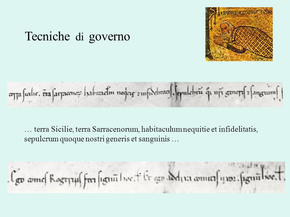 Tecniche di governo… terra Sicilie, terra Sarracenorum, habitaculum nequitie et infidelitatis, sepulcrum quoque nostri generis et sanguinis …
