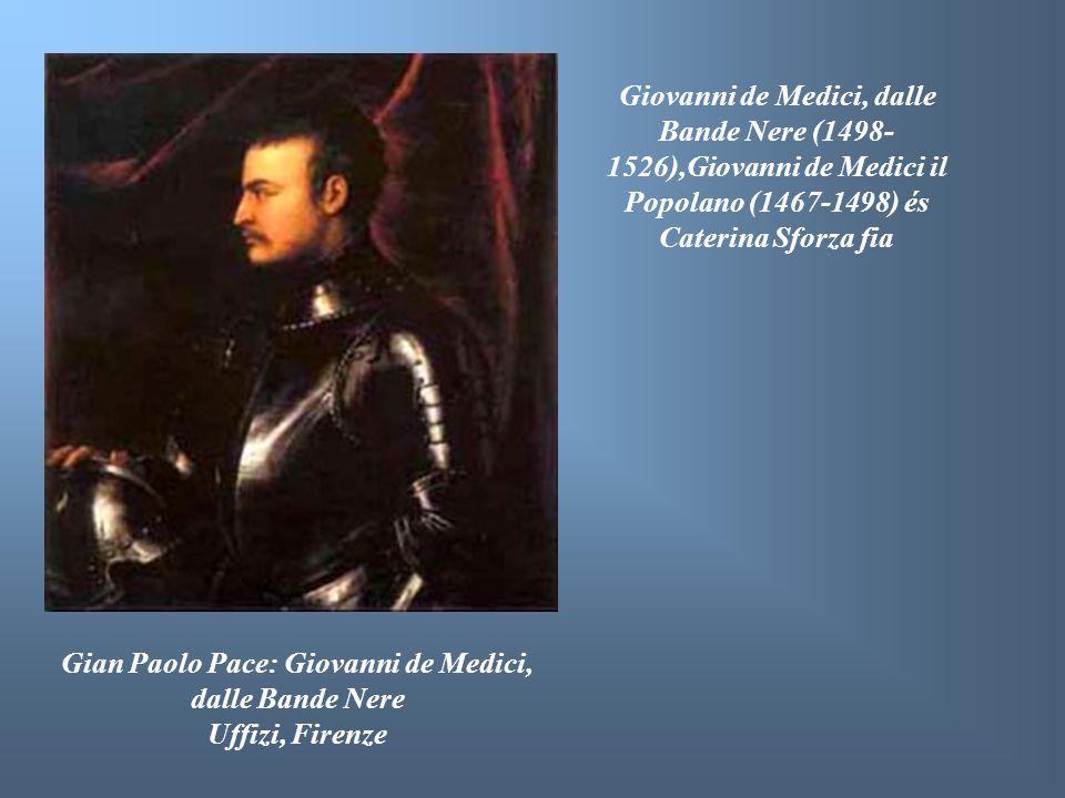 Gian Paolo Pace: Giovanni de Medici, dalle Bande Nere