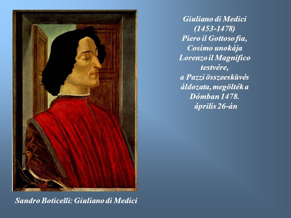Piero il Gottoso fia, Cosimo unokája Lorenzo il Magnifico testvére,