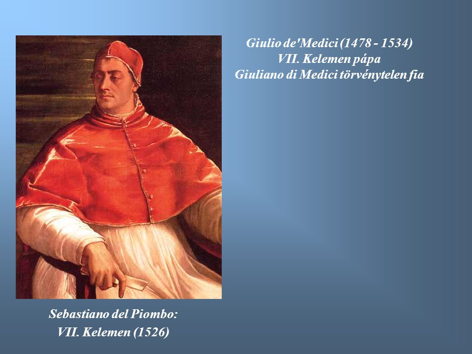 Giuliano di Medici törvénytelen fia Sebastiano del Piombo:
