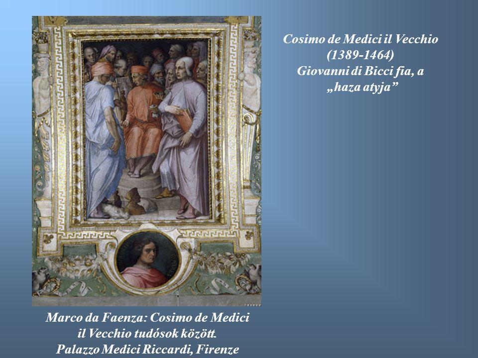Cosimo de Medici il Vecchio (1389-1464) Giovanni di Bicci fia, a