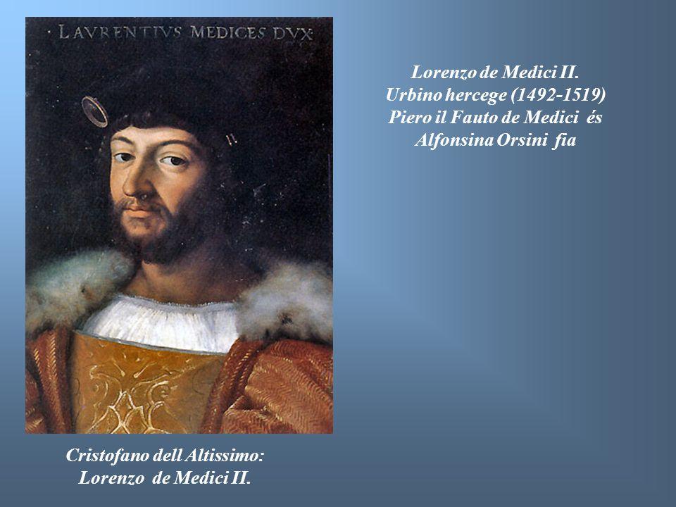 Piero il Fauto de Medici és Alfonsina Orsini fia