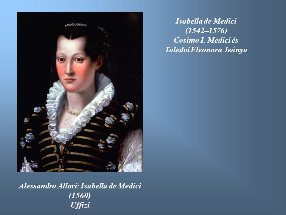 Toledoi Eleonora leánya Alessandro Allori: Isabella de Medici (1560)