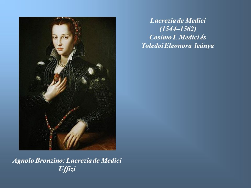 Toledoi Eleonora leánya Agnolo Bronzino: Lucrezia de Medici