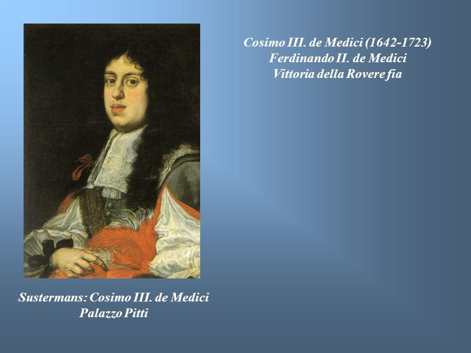 Cosimo III. de Medici (1642-1723) Ferdinando II. de Medici