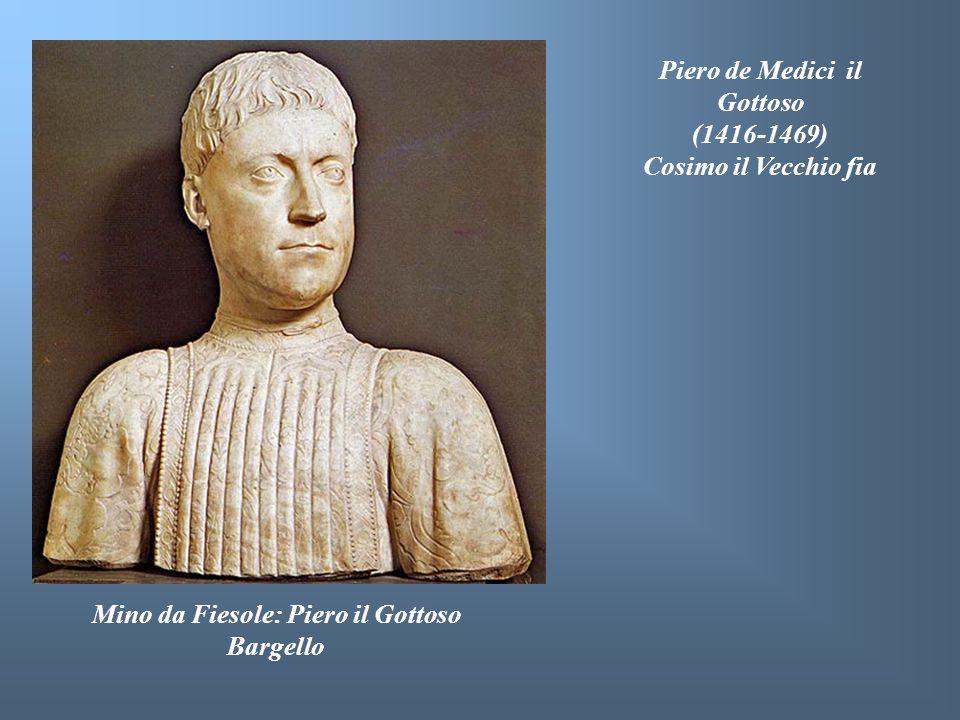 Piero de Medici il Gottoso Mino da Fiesole: Piero il Gottoso