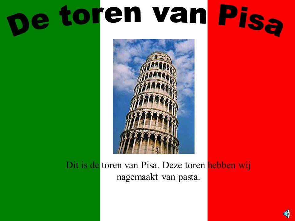 Dit is de toren van Pisa. Deze toren hebben wij nagemaakt van pasta.
