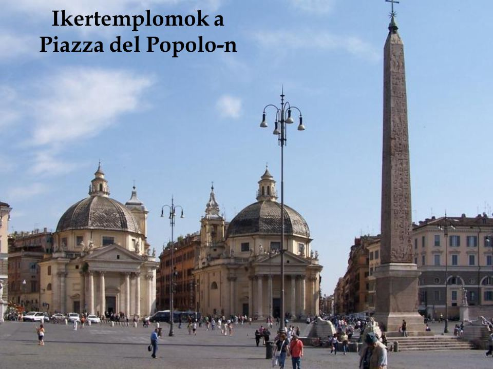 Ikertemplomok a Piazza del Popolo-n