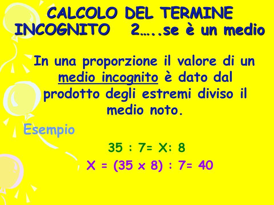 CALCOLO DEL TERMINE INCOGNITO 2…..se è un medio