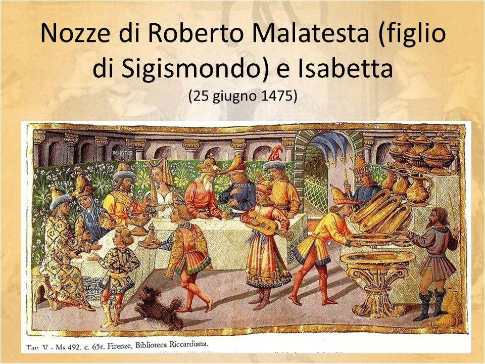 Nozze di Roberto Malatesta (figlio di Sigismondo) e Isabetta (25 giugno 1475)