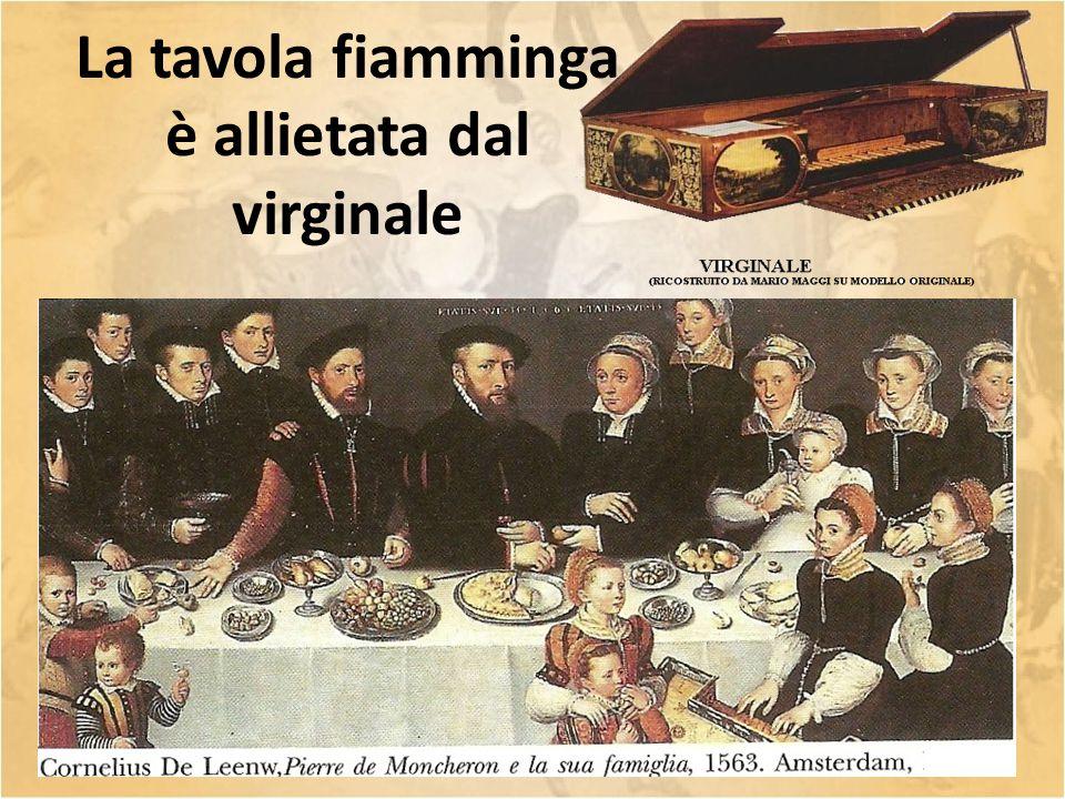 La tavola fiamminga è allietata dal virginale