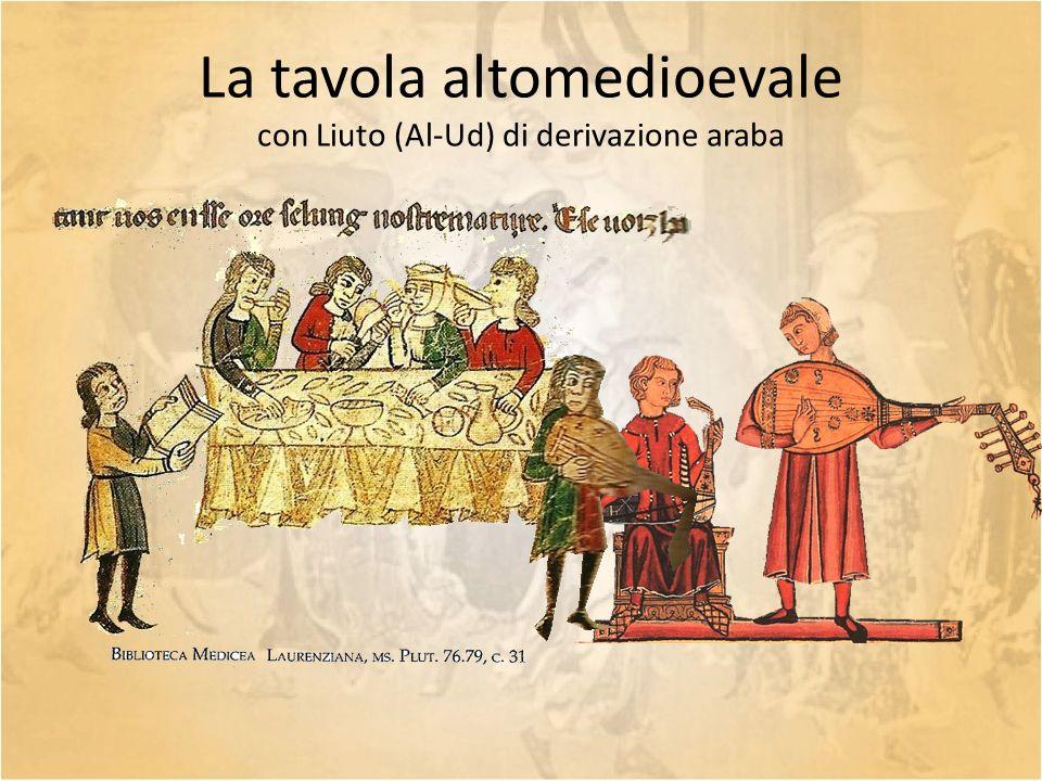 La tavola altomedioevale con Liuto (Al-Ud) di derivazione araba