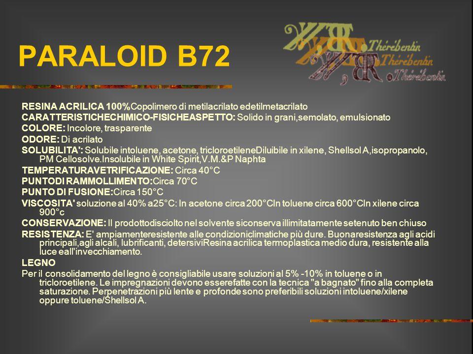 PARALOID B72 RESINA ACRILICA 100%Copolimero di metilacrilato edetilmetacrilato.
