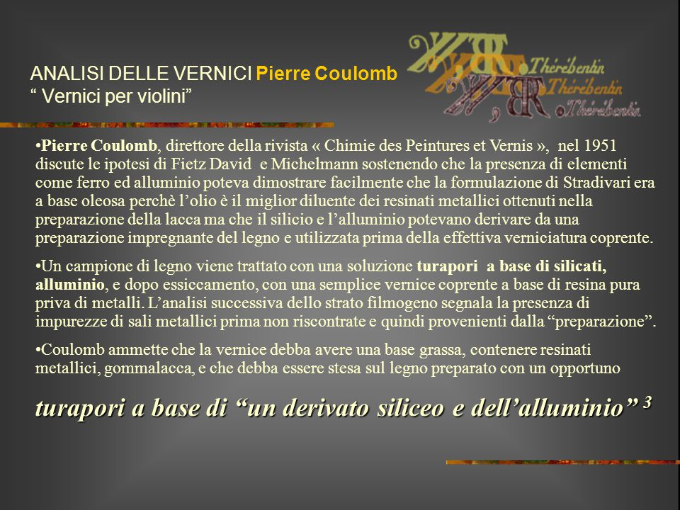 ANALISI DELLE VERNICI Pierre Coulomb Vernici per violini