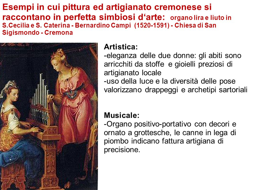 Esempi in cui pittura ed artigianato cremonese si raccontano in perfetta simbiosi d'arte: organo lira e liuto in S.Cecilia e S. Caterina - Bernardino Campi (1520-1591) - Chiesa di San Sigismondo - Cremona
