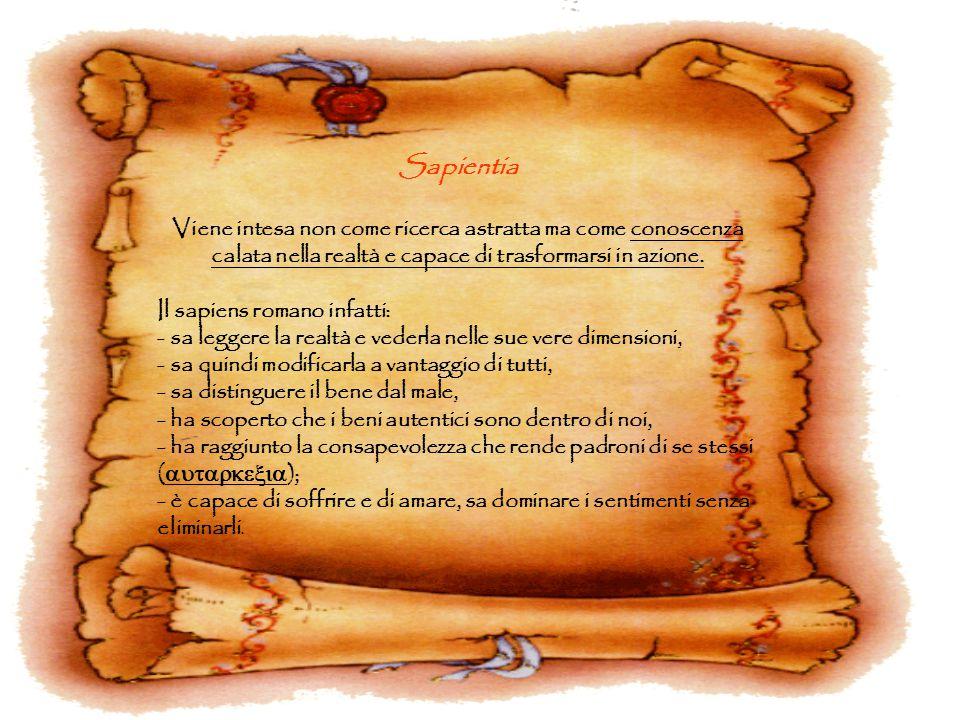 Sapientia Viene intesa non come ricerca astratta ma come conoscenza calata nella realtà e capace di trasformarsi in azione.