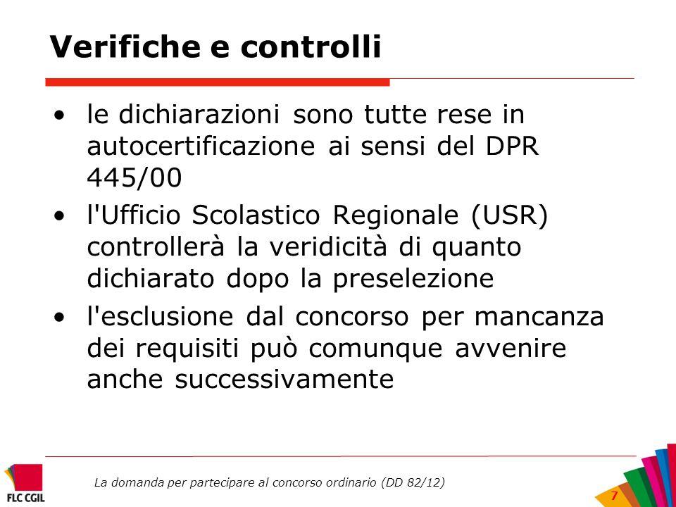 Verifiche e controlli le dichiarazioni sono tutte rese in autocertificazione ai sensi del DPR 445/00.