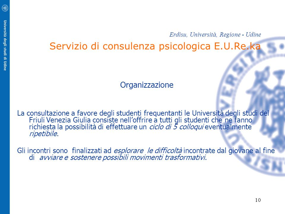 Erdisu, Università, Regione - Udine Servizio di consulenza psicologica E.U.Re.ka