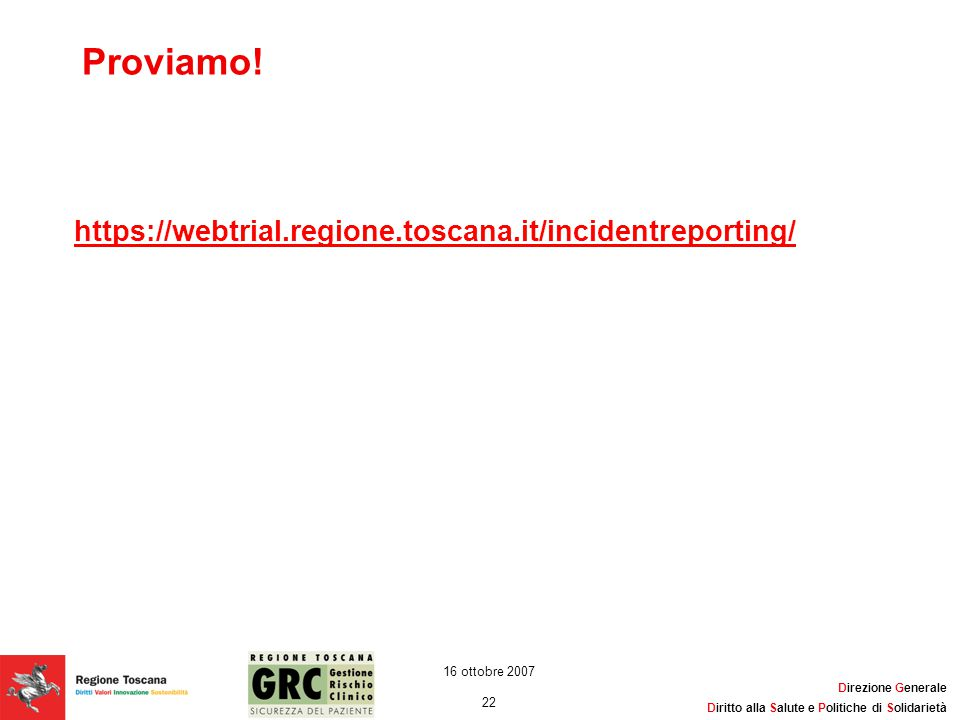 Proviamo! https://webtrial.regione.toscana.it/incidentreporting/