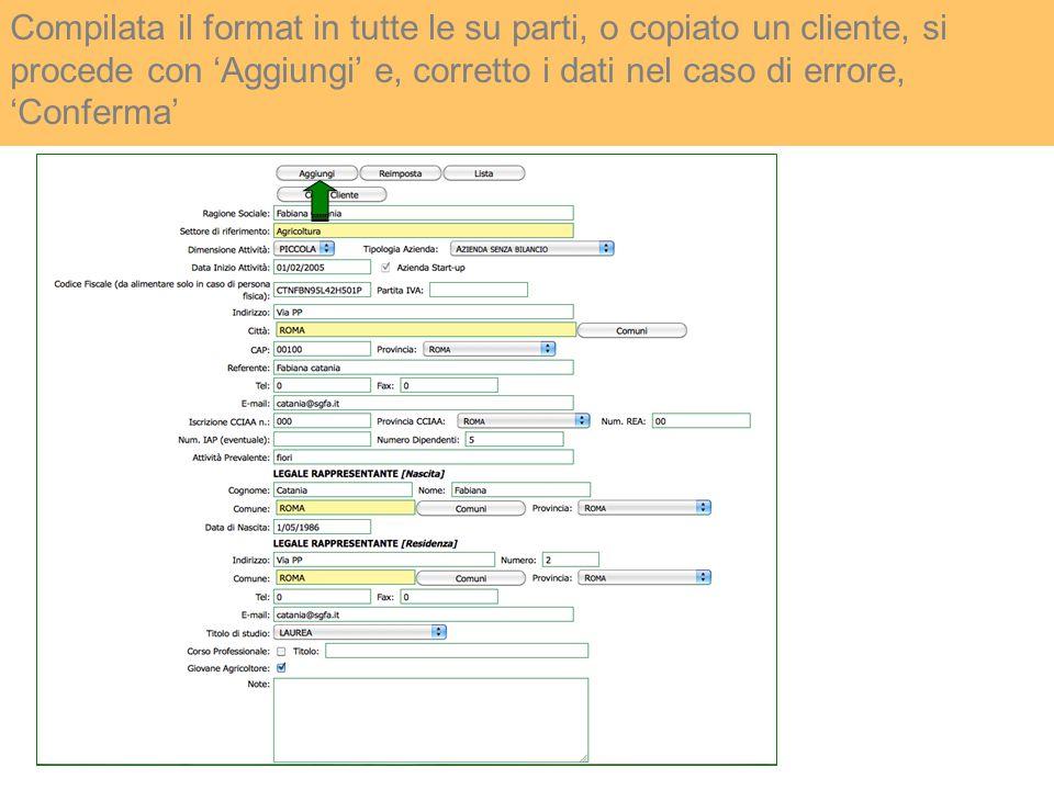 Compilata il format in tutte le su parti, o copiato un cliente, si procede con 'Aggiungi' e, corretto i dati nel caso di errore, 'Conferma'