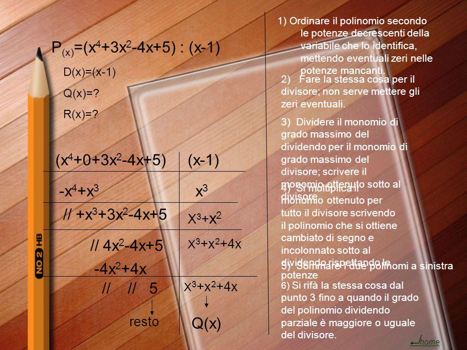 P(x)=(x4+3x2-4x+5) : (x-1) (x4+0+3x2-4x+5) (x-1) -x4+x3 x3