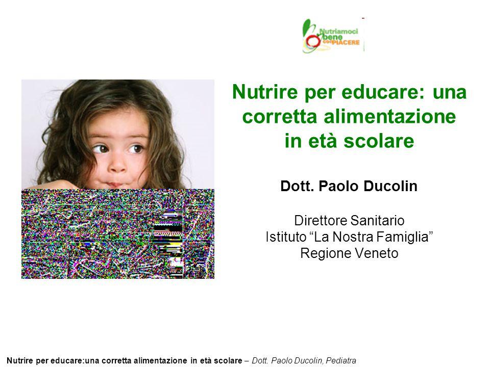 Nutrire per educare: una corretta alimentazione in età scolare Dott