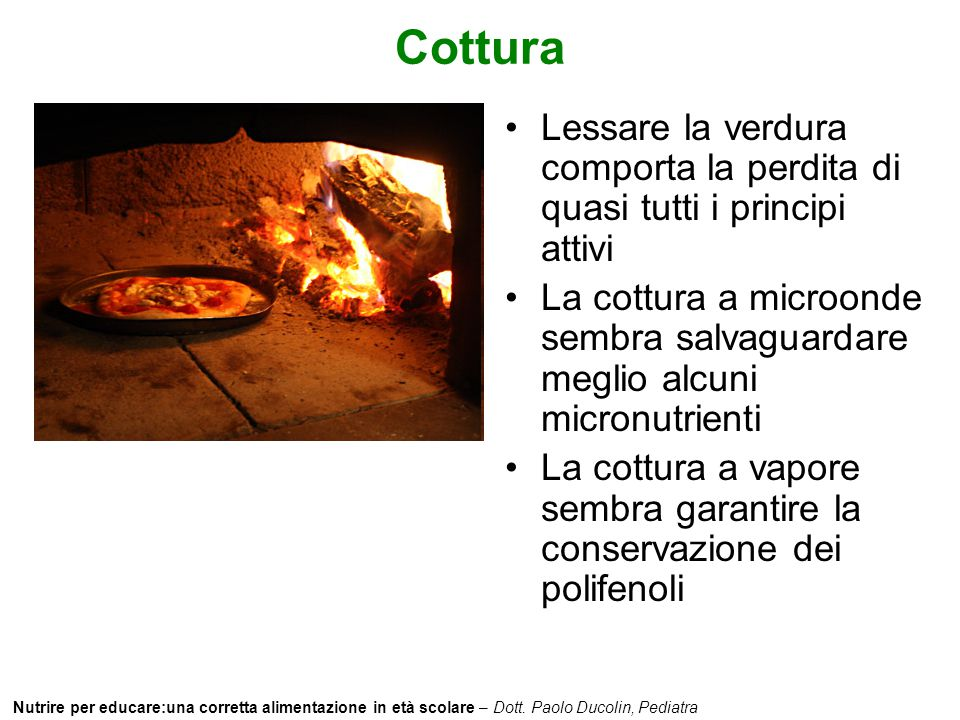 Cottura Lessare la verdura comporta la perdita di quasi tutti i principi attivi.