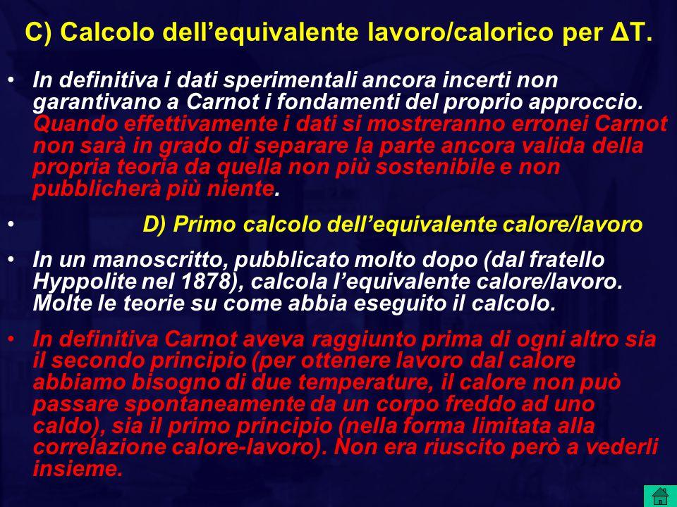 C) Calcolo dell'equivalente lavoro/calorico per ΔT.