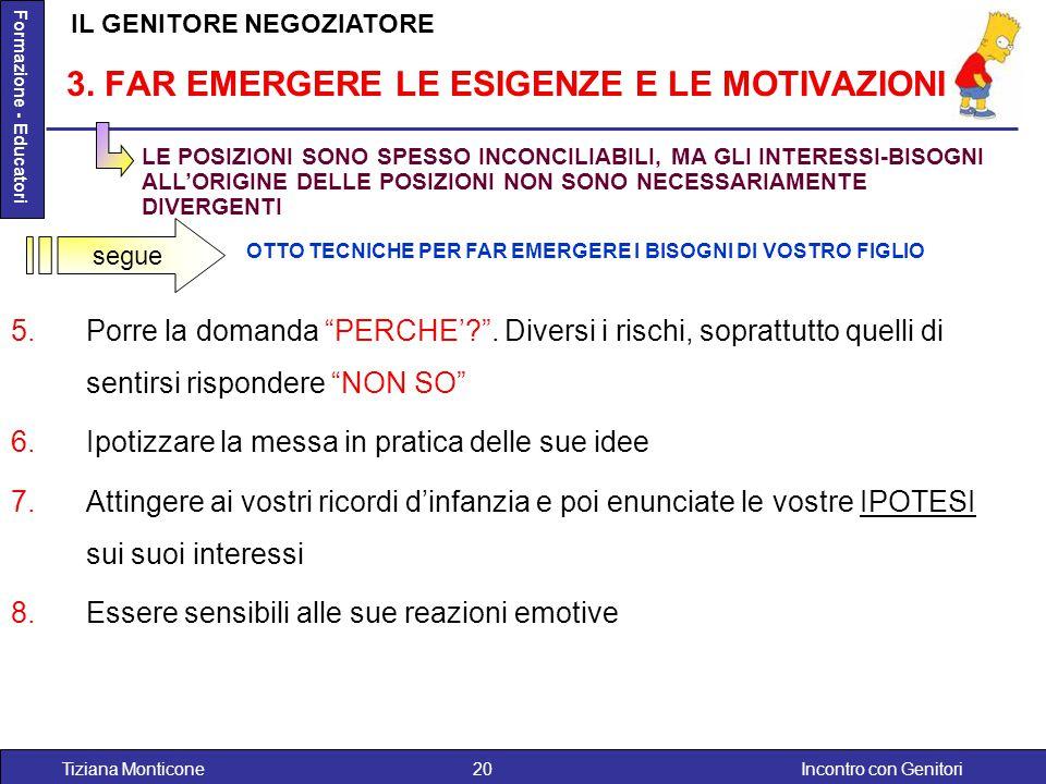 IL GENITORE NEGOZIATORE 3. FAR EMERGERE LE ESIGENZE E LE MOTIVAZIONI