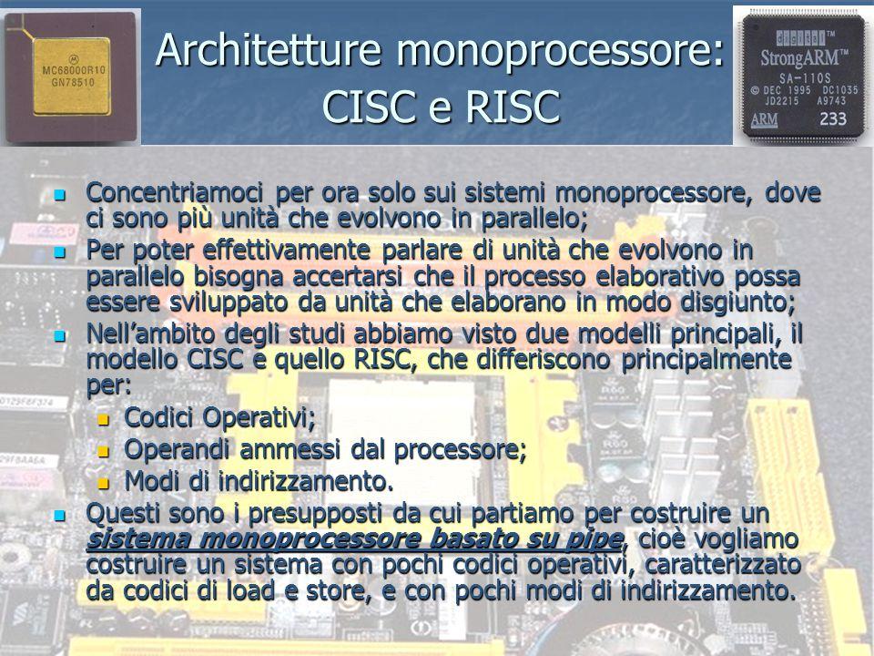 Architetture monoprocessore: CISC e RISC