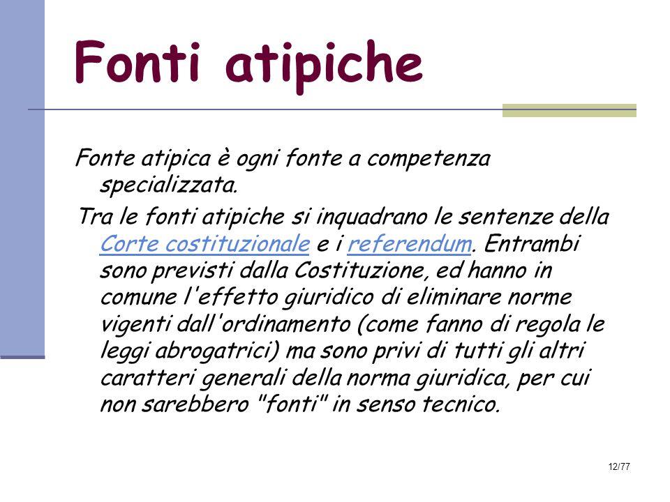 Fonti atipiche Fonte atipica è ogni fonte a competenza specializzata.