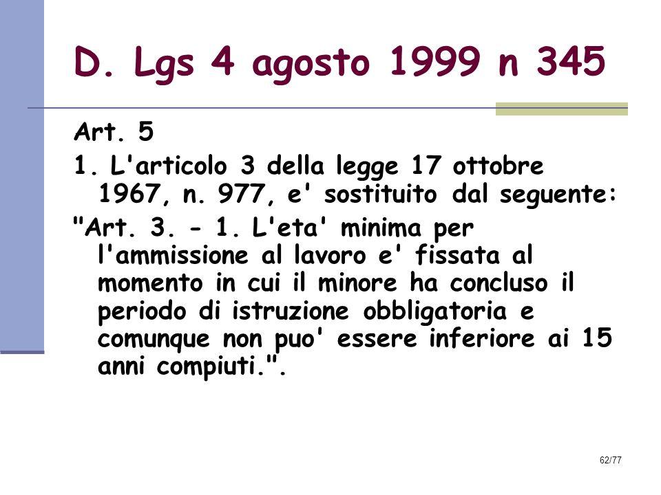D. Lgs 4 agosto 1999 n 345 Art. 5. 1. L articolo 3 della legge 17 ottobre 1967, n. 977, e sostituito dal seguente: