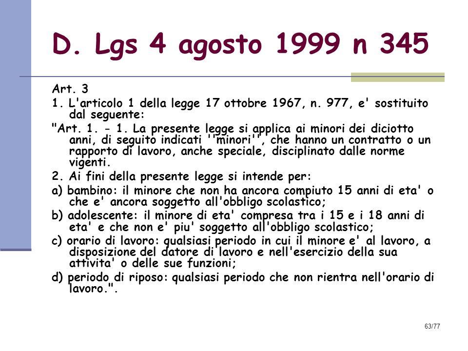 D. Lgs 4 agosto 1999 n 345 Art. 3. 1. L articolo 1 della legge 17 ottobre 1967, n. 977, e sostituito dal seguente: