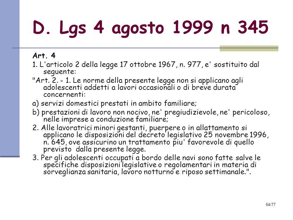 D. Lgs 4 agosto 1999 n 345 Art. 4. 1. L articolo 2 della legge 17 ottobre 1967, n. 977, e sostituito dal seguente: