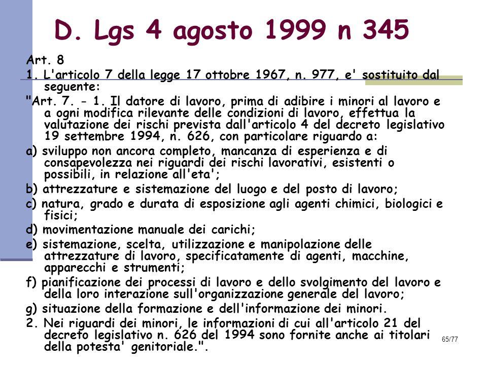 D. Lgs 4 agosto 1999 n 345 Art. 8. 1. L articolo 7 della legge 17 ottobre 1967, n. 977, e sostituito dal seguente:
