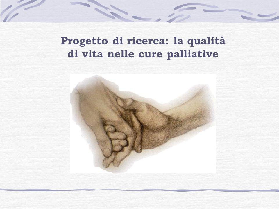 Progetto di ricerca: la qualità di vita nelle cure palliative