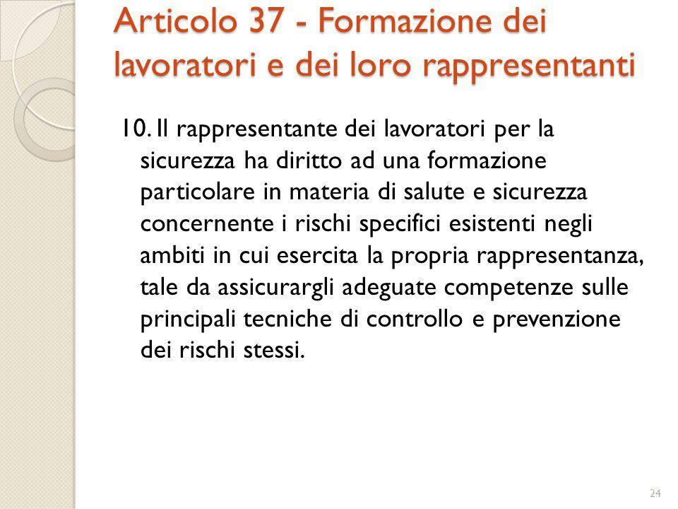 Articolo 37 - Formazione dei lavoratori e dei loro rappresentanti
