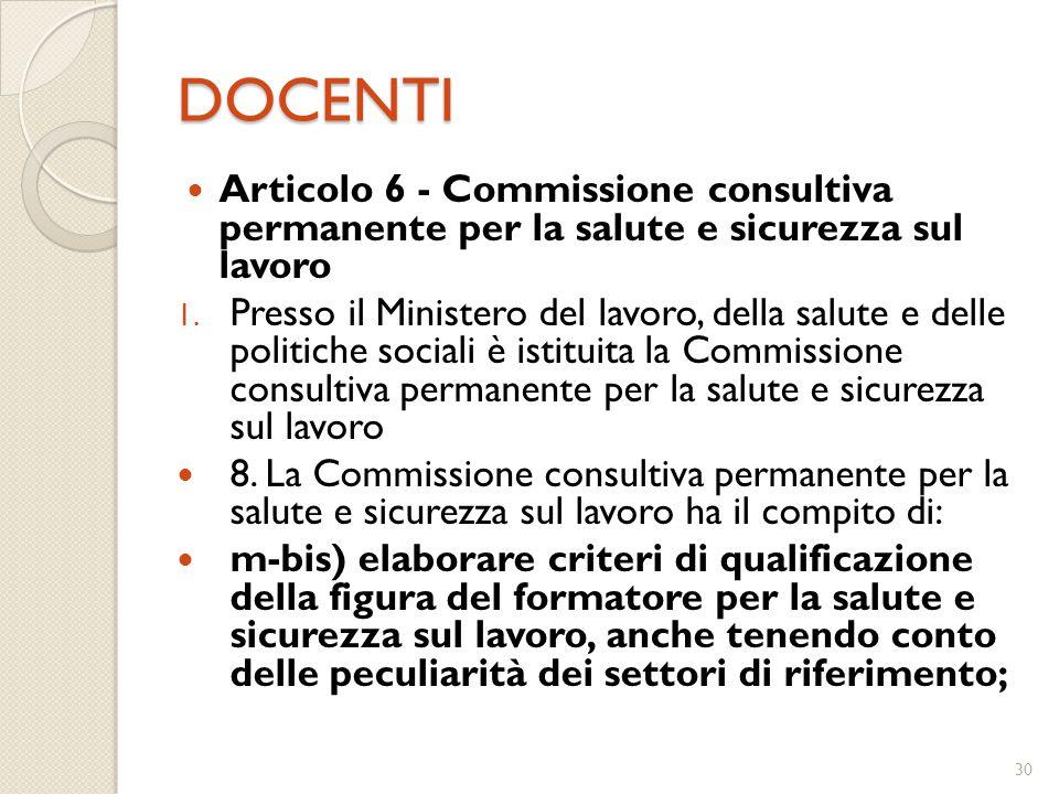 DOCENTI Articolo 6 - Commissione consultiva permanente per la salute e sicurezza sul lavoro.