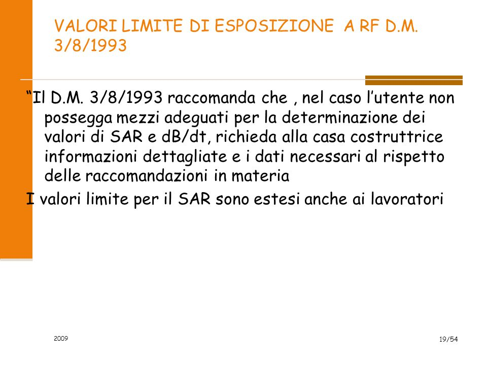 VALORI LIMITE DI ESPOSIZIONE A RF D.M. 3/8/1993