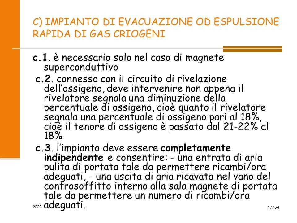 C) IMPIANTO DI EVACUAZIONE OD ESPULSIONE RAPIDA DI GAS CRIOGENI