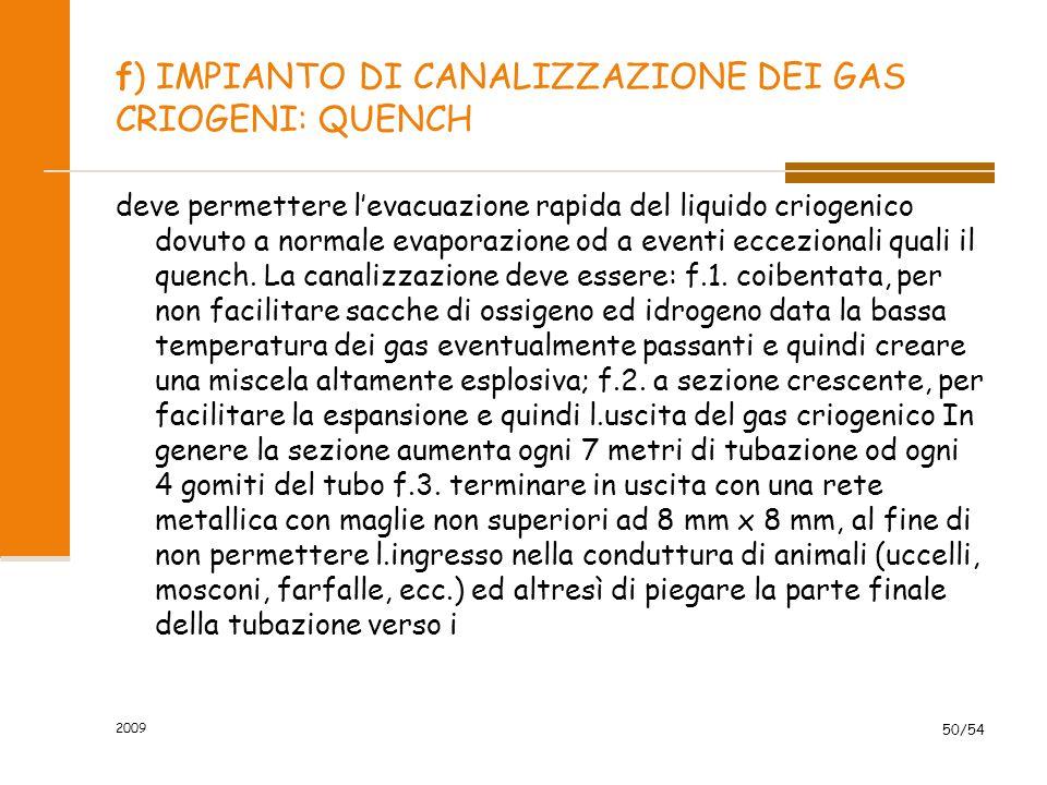 f) IMPIANTO DI CANALIZZAZIONE DEI GAS CRIOGENI: QUENCH