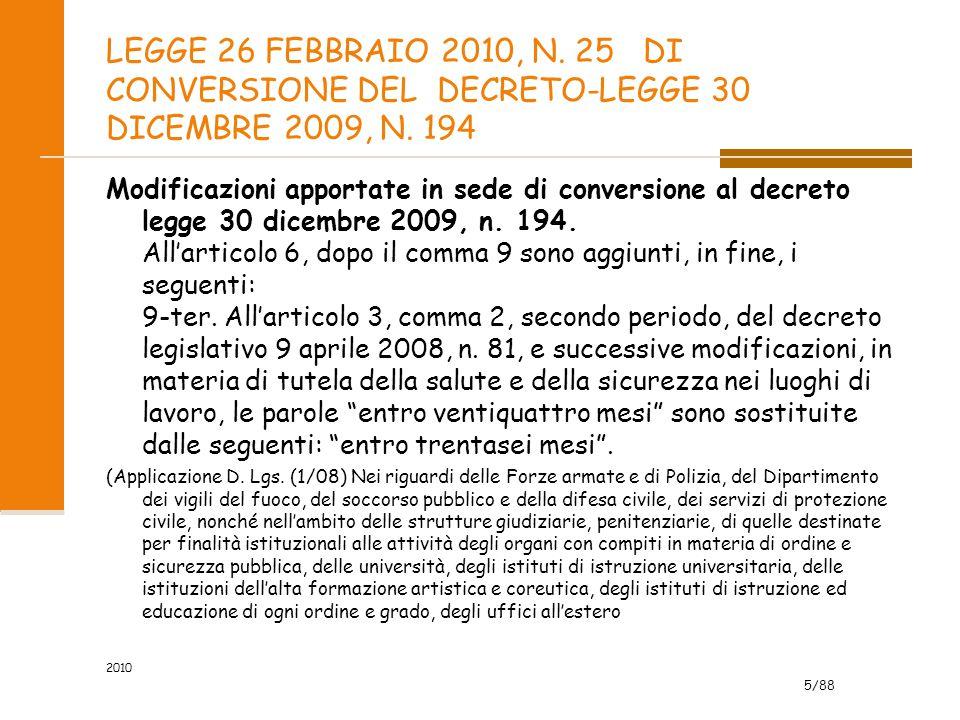 LEGGE 26 FEBBRAIO 2010, N. 25 DI CONVERSIONE DEL DECRETO-LEGGE 30 DICEMBRE 2009, N. 194